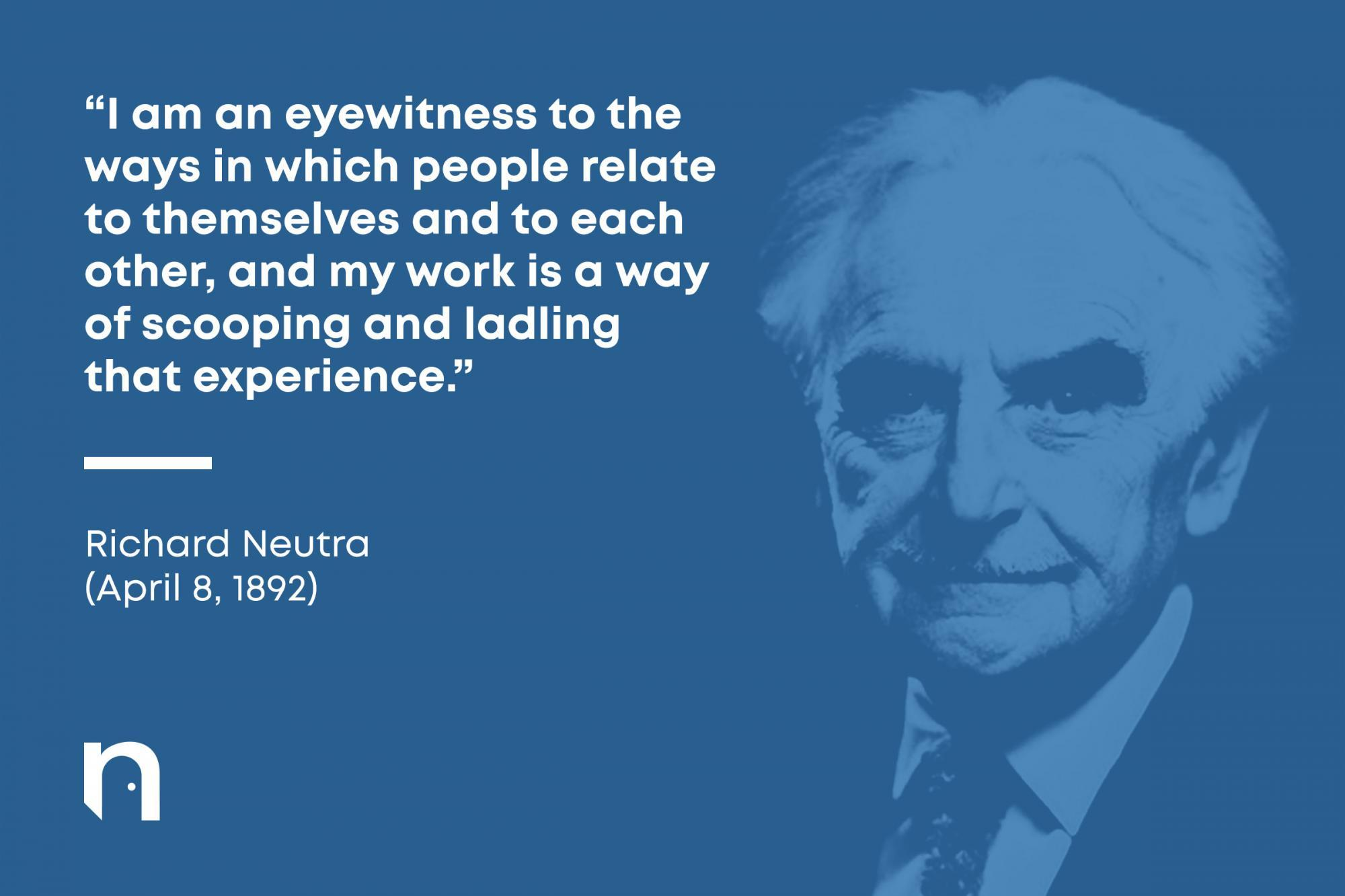 Famous Architect Quote Richard Neutra