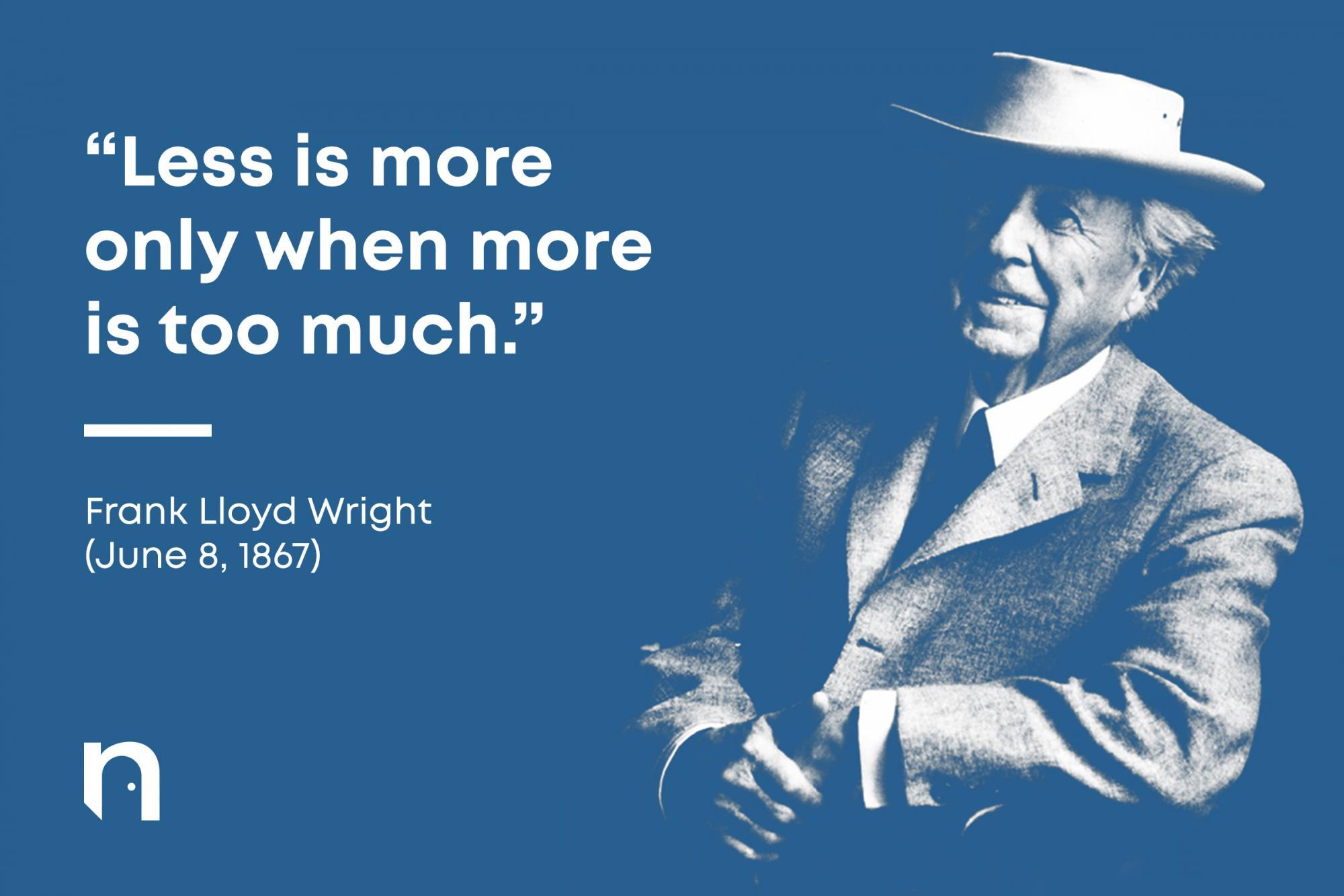 Famous Architect Quote by Frank Lloyd Wright